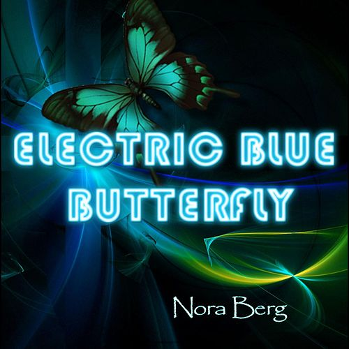 Electric Blue Butterfly by Nora Berg