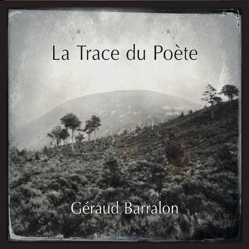 La trace du poète de Géraud Barralon