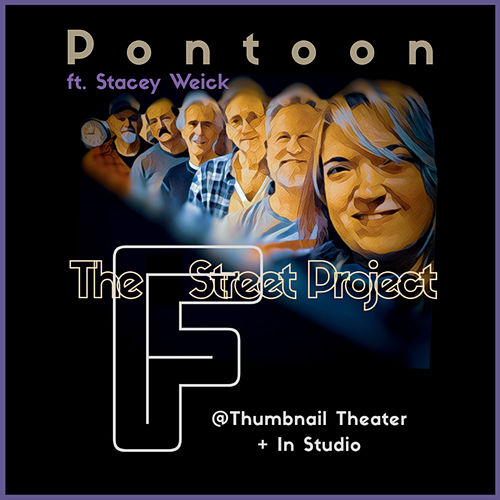 Pontoon - @Thumbnail Theater + In Studio von The F Street Project