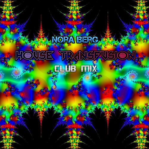 House Transfusion (Club Mix) by Nora Berg