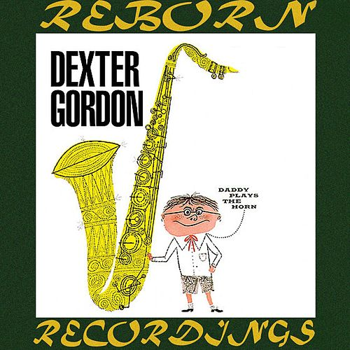 Daddy Plays the Horn (HD Remastered) by Dexter Gordon