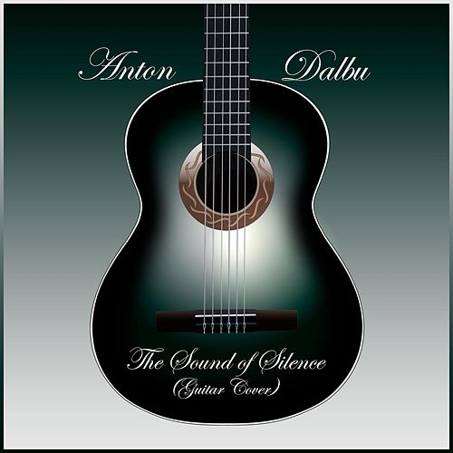The Sound of Silence (Guitar Cover) de Anton Dalbu