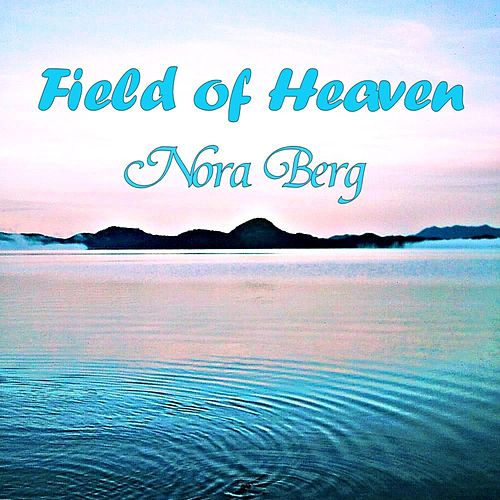 Field of Heaven by Nora Berg
