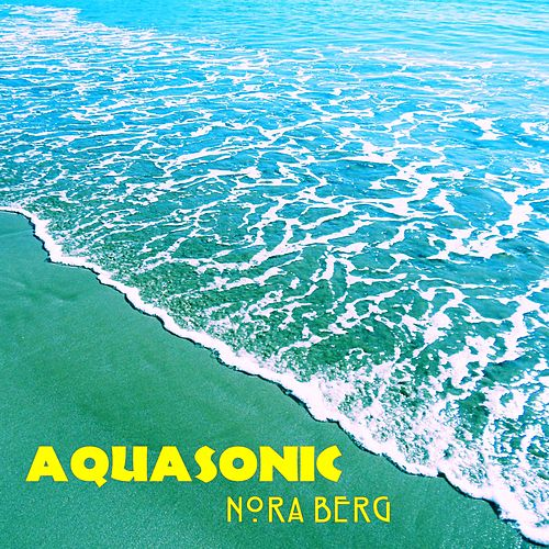 Aquasonic by Nora Berg