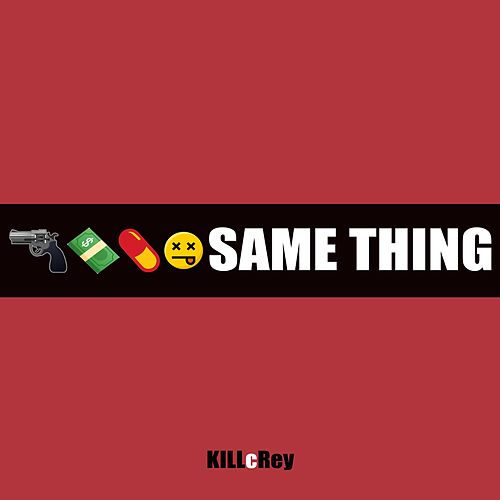 Same Thing by KILLcRey