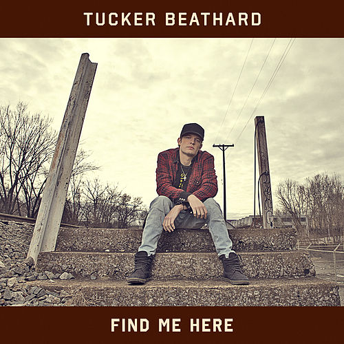 Find Me Here by Tucker Beathard