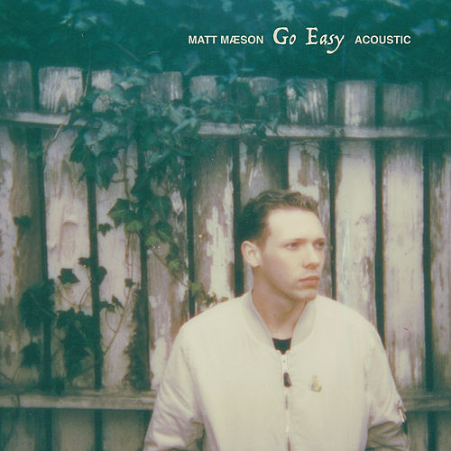 Go Easy (Acoustic) de Matt Maeson