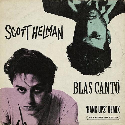 Hang Ups (feat. Blas Cantó) (Remix) von Scott Helman