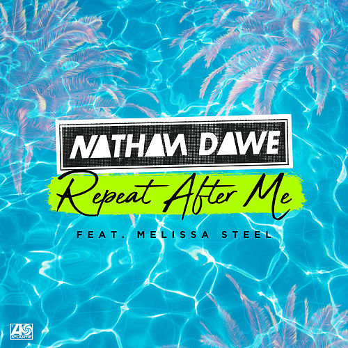 Repeat After Me (feat. Melissa Steel) by Nathan Dawe