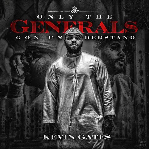 Only The Generals Gon Understand von Kevin Gates