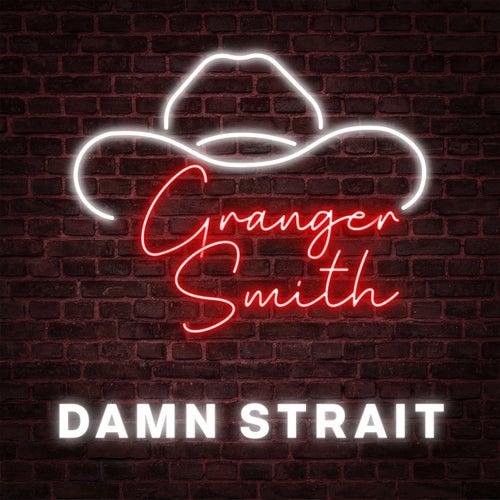 Damn Strait by Granger Smith