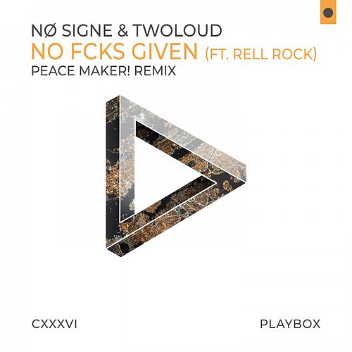 No Fcks Given (Peace Maker! Remix) von Nø Signe