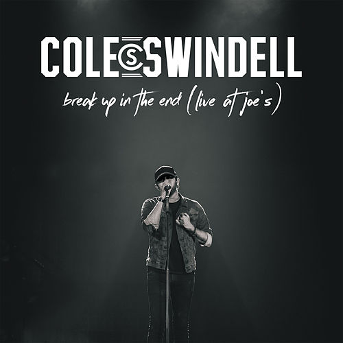 Break Up in the End (Live at Joe's) by Cole Swindell