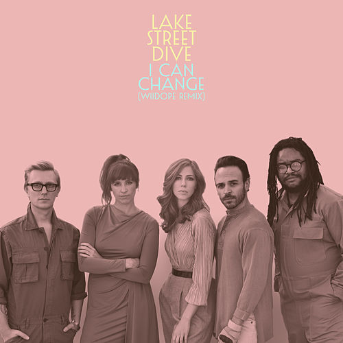 I Can Change (wiidope Remix) de Lake Street Dive