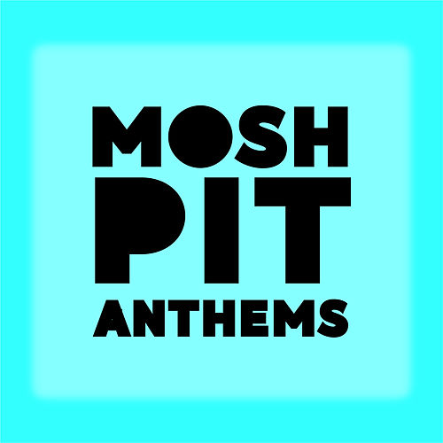 Mosh Pit Anthems de Various Artists