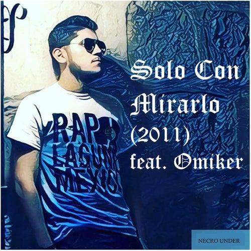 Solo con mirarlo (feat. Omiker) von Necro Under