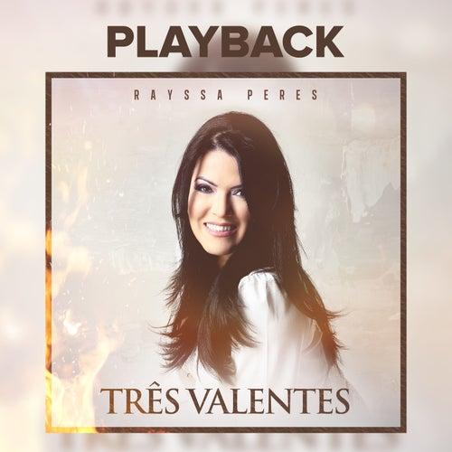 Três Valentes (Playback) by Rayssa Peres
