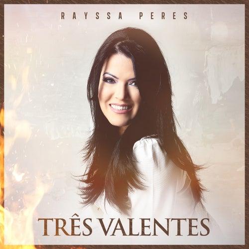 Três Valentes by Rayssa Peres