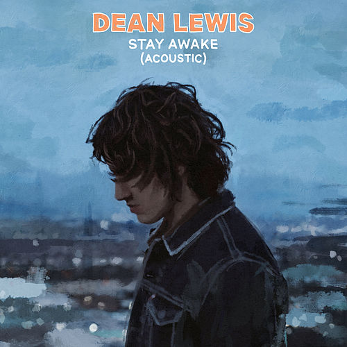 Stay Awake (Acoustic) von Dean Lewis