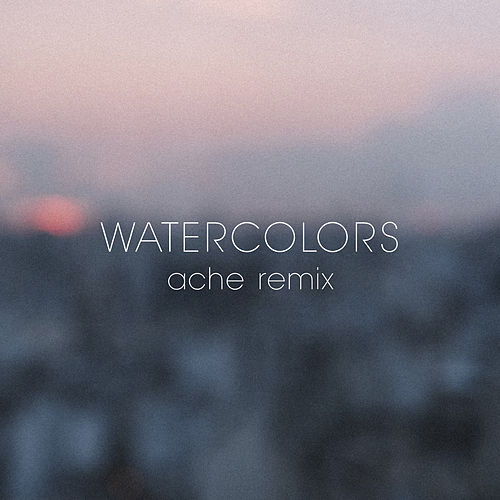 Watercolors (Ache Remix) de Emily Rowed