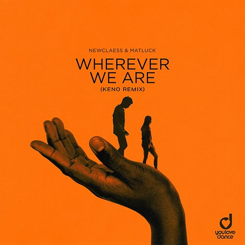 Wherever We Are (KENO Remix) by Newclaess