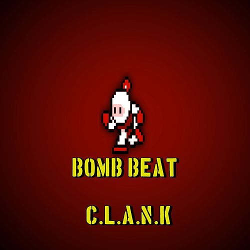 Bomb Beat by Clank
