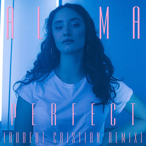 Perfect (Robert Cristian Remix) by Alma