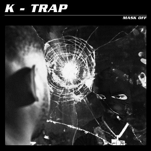 Mask Off von K-Trap