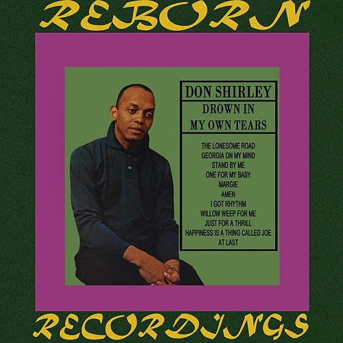 Drown In My Own Tears (HD Remastered) von Don Shirley