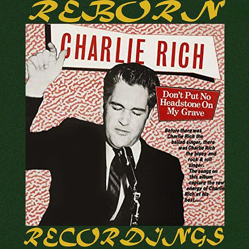 Don't Put No Headstone On My Grave (HD Remastered) de Charlie Rich