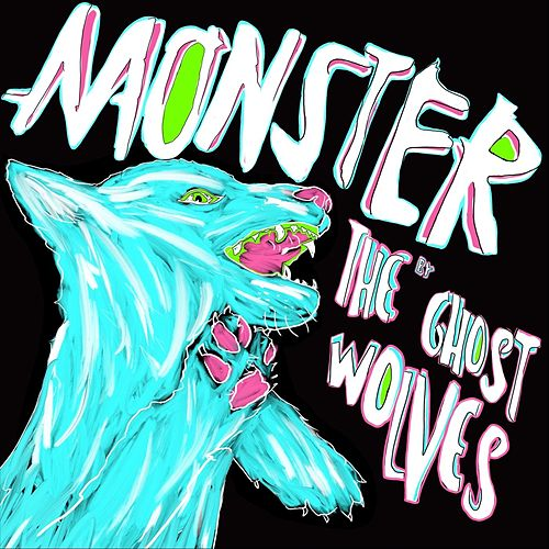 Monster de The Ghost Wolves