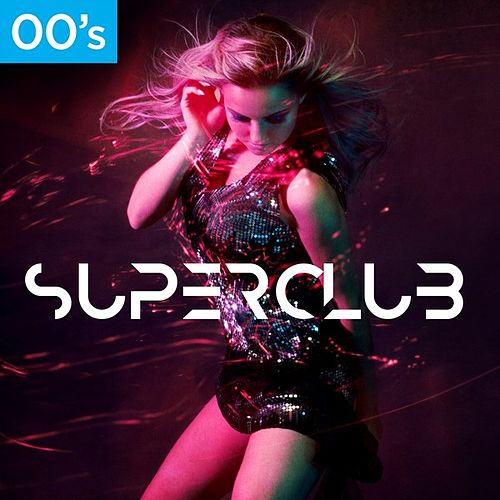 00's Superclub by Various Artists