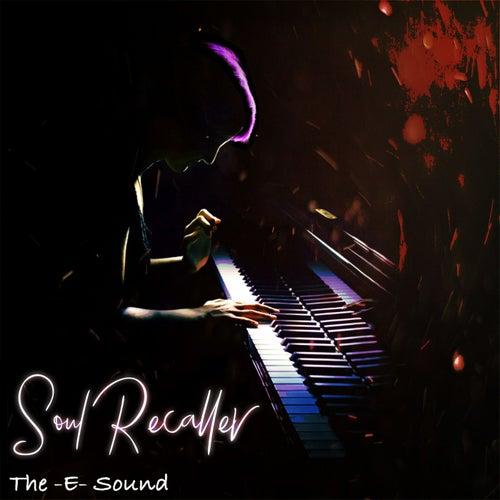 The E Sound - Soul Recaller by JunLIB