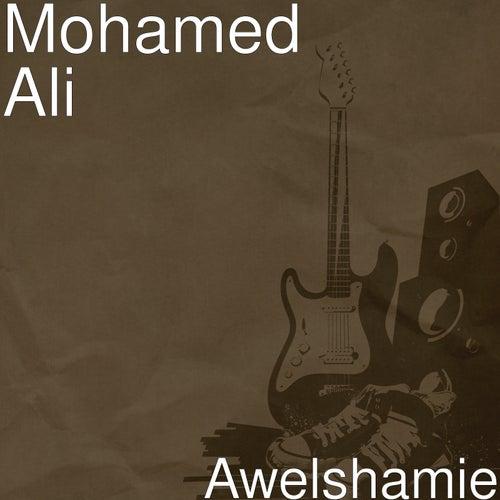 Awelshamie by Mohamed Ali