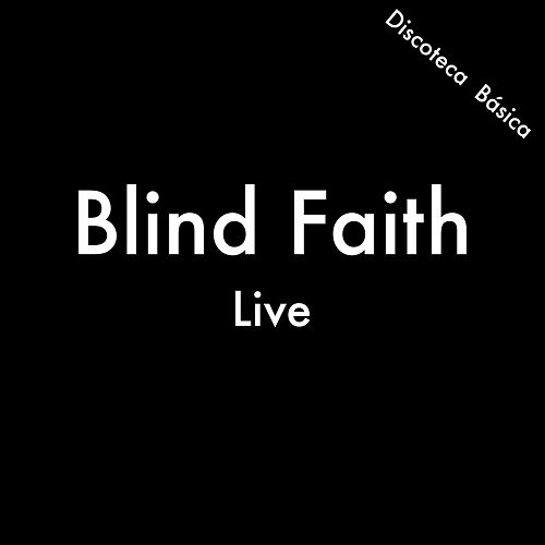Blind Faith (Discoteca Básica) (Live) de Blind Faith