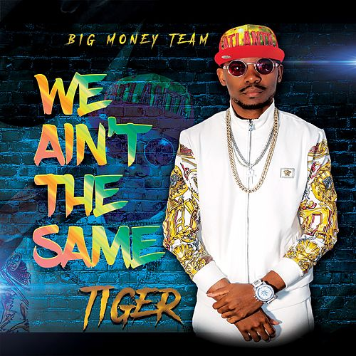 We Ain't the Same de The Tiger