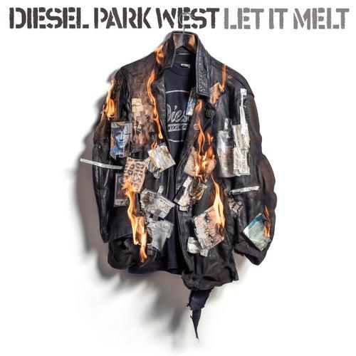 Let It Melt by Diesel Park West