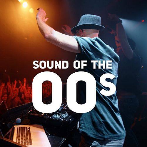 Sound of the 00s de Various Artists