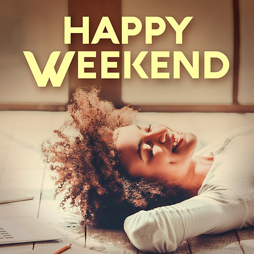 Happy Weekend by Various Artists