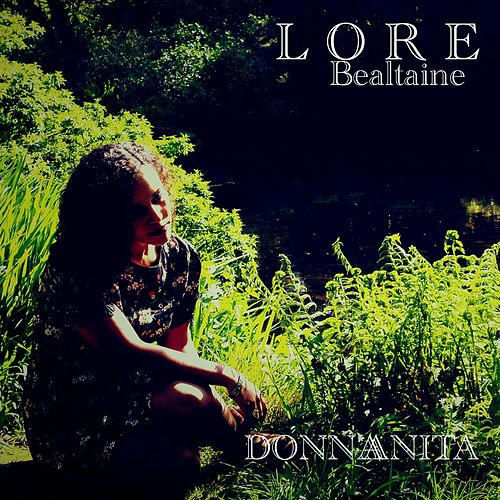 Lore Bealtaine by Donna Anita