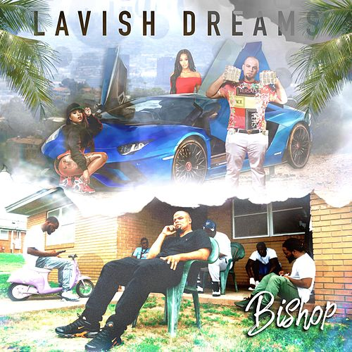 Lavish Dreams by Bishop