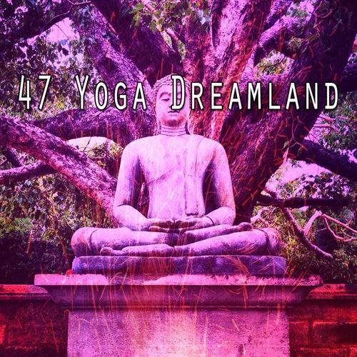 47 Yoga Dreamland de Nature Sounds Artists