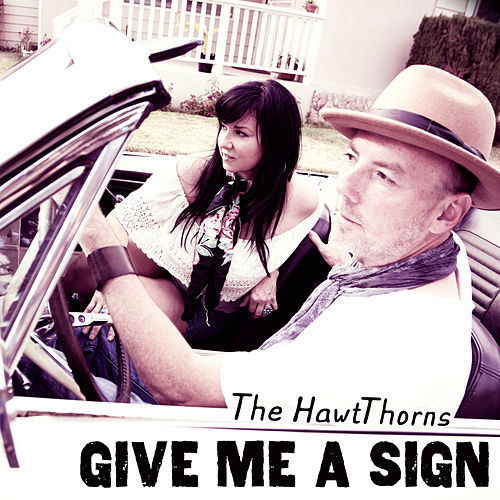 Give Me a Sign by The HawtThorns