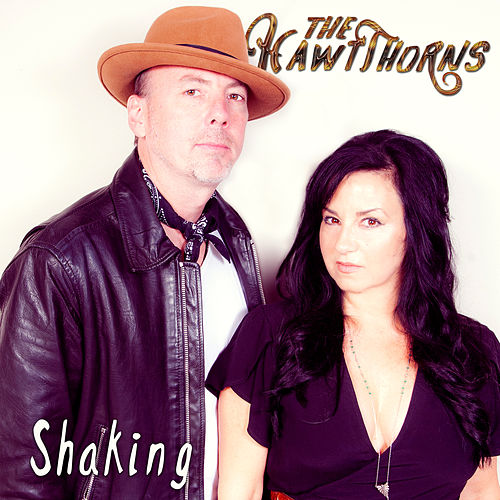 Shaking by The HawtThorns