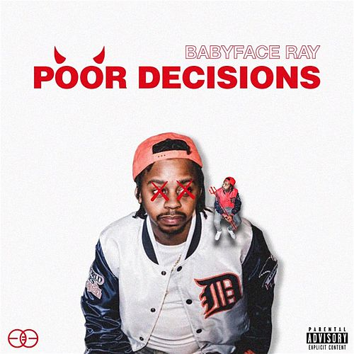 Poor Decisions by Babyface Ray
