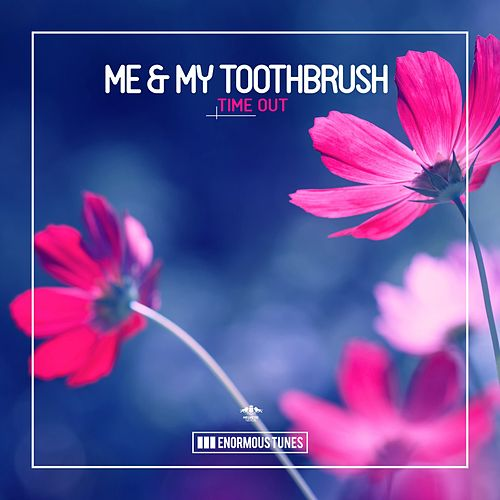 Time Out de Me & My Toothbrush