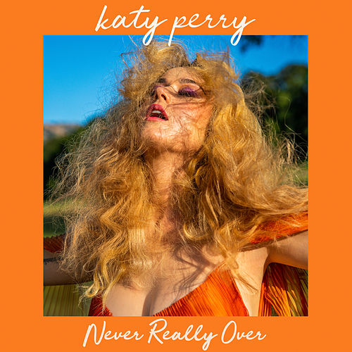 Never Really Over by Katy Perry