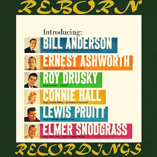 Introducing Bill Anderson, Ernest Ashworth, Roy Drusky, Connie Hall, Lewis Pruitt, Elmer Snodgrass (HD Remastered) de Bill Anderson