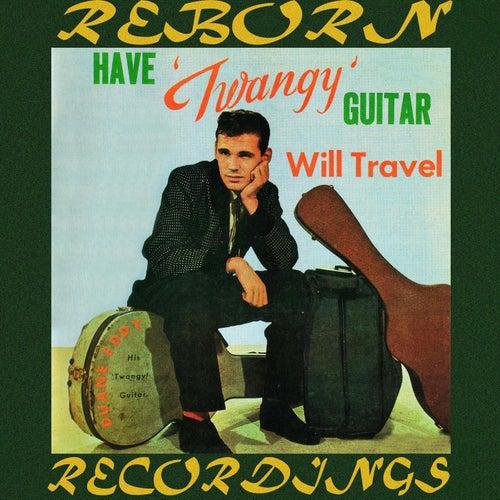 Have Twangy Guitar, Will Travel (HD Remastered) von Duane Eddy