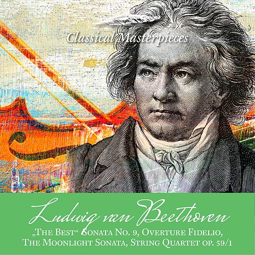 Ludwig van Beethoven 'The Best' Sonata for Violine & Piano, Overture Fidelio (Classical Masterpieces) de Various Artists